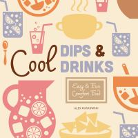 Cool Dips & Drinks