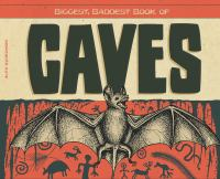 Biggest, Baddest Book of Caves