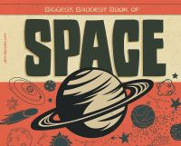 Biggest, Baddest Book of Space