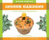 Super Simple Indoor Gardens