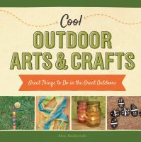 Cool Outdoor Arts & Crafts