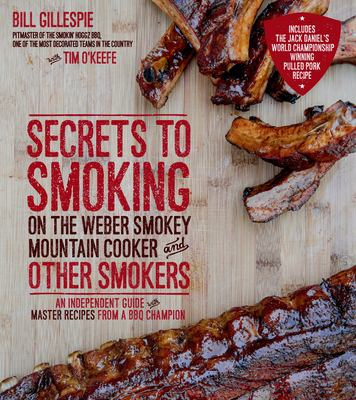 Cover image for Secrets to Smoking on the Weber Smokey Mountain Cooker and Other Smokers