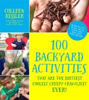 Image: 100 Backyard Activities That Are the Dirtiest, Coolest, Creepy-crawliest Ever!
