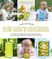 The Ultimate New Mom's Cookbook