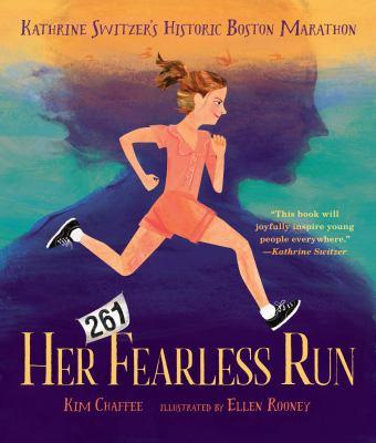 Her Fearless Run: Kathrine Switzer's Historic Boston Marathon(book-cover)