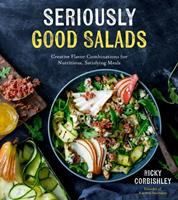 Seriously good salads : creative flavor combinations for nutritious, satisfying meals192 pages : color illustrations ; 23 cm