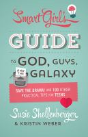 Smart Girl's Guide to God, Guys, and the Galaxy