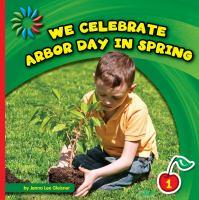 We Celebrate Arbor Day In Spring