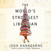 The world's strongest librarian [a memoir of Tourette's, faith, strength, and the power of the family]