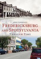 Fredericksburg and Spotsylvania Through Time
