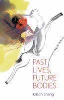 Past Lives, Future Bodies