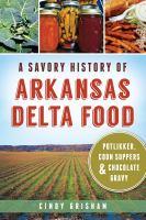 A Savory History of Arkansas Delta Food