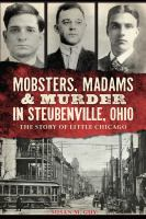 Mobsters, Madams And Murder In Steubenville, Ohio