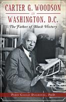 Carter G.  Woodson in Washington, D.C