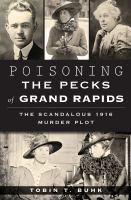 Poisoning The Pecks Of Grand Rapids