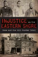 Injustice on the Eastern Shore