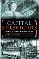 D.c. Capital Streetcars: Early Mass Transit in Washington