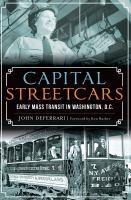 D.c. Capital Streetcars: Early Mass Transit in Washington