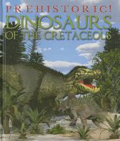 Dinosaurs of the Cretaceous