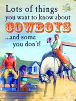 Lots of Things You Want to Know About Cowboys