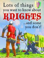 Lots of Things You Want to Know About Knights