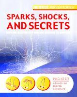 Sparks, Shocks, and Secrets