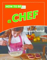 How to Be... A Chef
