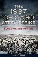 The 1937 Chicago Steel Strike