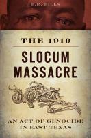 The 1910 Slocum Massacre