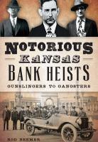Notorious Kansas Bank Heists