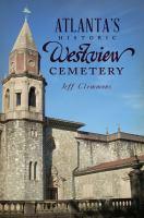 Atlanta's Historic Westview Cemetery
