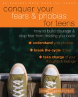Conquer your Fears & Phobias for Teens