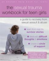 The Sexual Trauma Workbook for Teen Girls