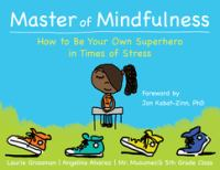 Master of mindfulness : how to be your own superhero in times of stress