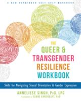 The Queer & Transgender Resilience Workbook