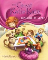 The Great Katie Kate Explains Epilepsy