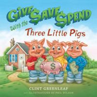 Give, $ave, $pend With the Three Little Pigs