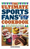 The Ultimate Sports Fans' Cookbook