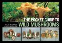 The Pocket Guide to Wild Mushrooms