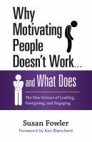 Why Motivating People Doesn't Work ... and What Does