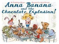 Anna Banana and the chocolate explosion!