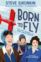 Cover of Born to Fly: The First Wom