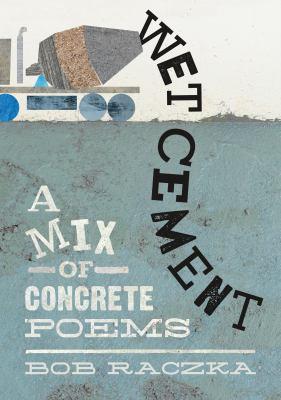 Wet Cement: A Mix of Concrete Poems book jacket