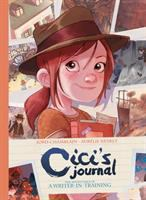 Cici's journal : the adventures of a writer-in-training - Cici's Journal