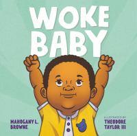 Woke Baby by Mahogany L. Browne
