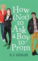 How (not) to Ask A Boy to Prom