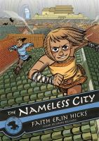 The nameless city [electronic resource (ebook from OverDrive)] : The Nameless City Series, Book 1