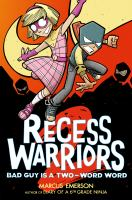 RECESS WARRIORS : BAD GUY IS A TWO-WORD WORD [GRAPHIC]