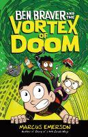 Ben Braver and the Vortex of Doom