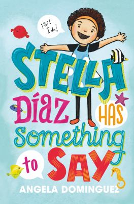 Stella Diaz Has Something to Say book jacket